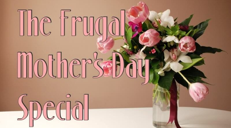 frugal mother's day